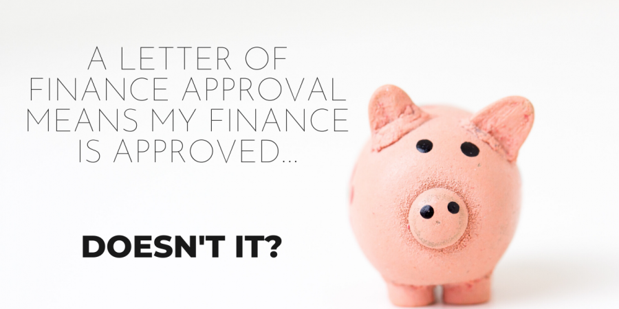 A FINANCE APPROVAL LETTER MEANS MY FINANCE IS APPROVED….DOESN'T IT?