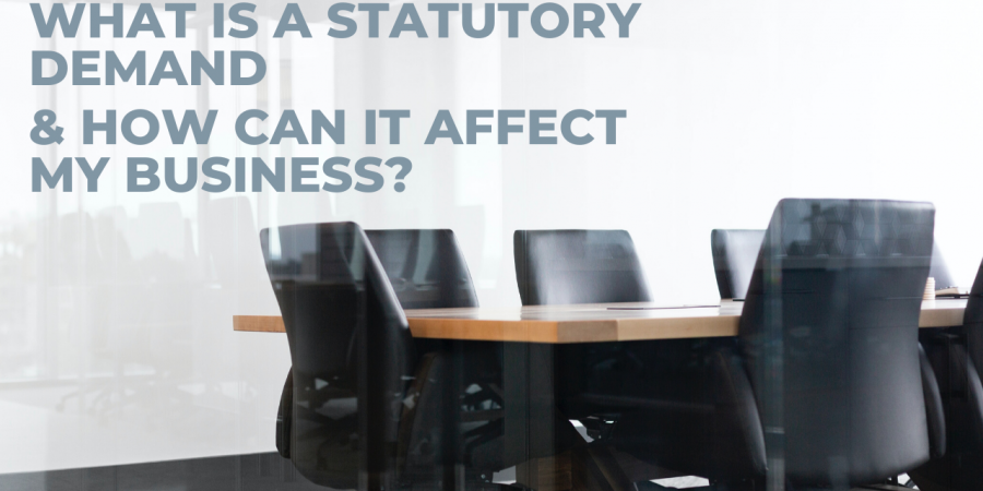 WHAT IS A STATUTORY DEMAND AND HOW BADLY CAN IT AFFECT MY BUSINESS?