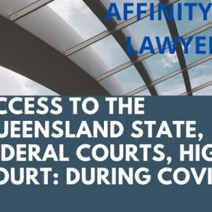 September 20201 UPDATE – ACCESS TO THE QUEENSLAND STATE AND FEDERAL COURTS, HIGH COURT DURING COVID-19